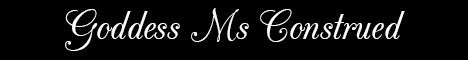 Goddess Ms Construed's Domain